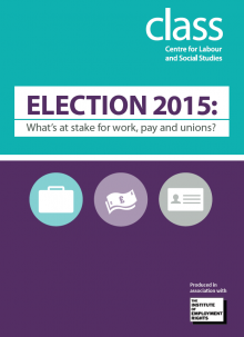 Election 2015: What's at stake for work, pay and unions?